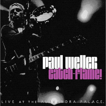 Paul Weller - Catch-Flame! (Live at the Alexandra Palace, December 2005)