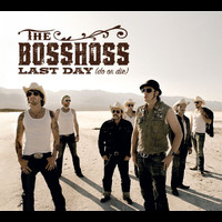 The BossHoss - Last Day (Do Or Die)