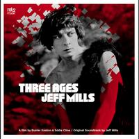 Jeff Mills - Three Ages (Bande Originale du Film)