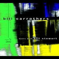 Bill Carrothers - Duets With Bill Stewart