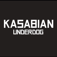 Kasabian - Underdog (Radio Edit)