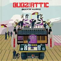 Bugz In The Attic - Back In The Dog House (Bonus Track Version)