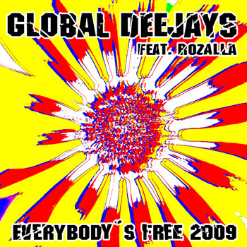 Global Deejays Feat. Rozalla - Everybody´s free (2009 Rework) - Taken from Superstar Recordings (Explicit)