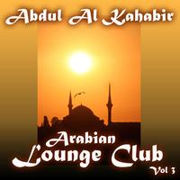 Abdul Al Kahabir - Arabian Lounge Club, Volume 3