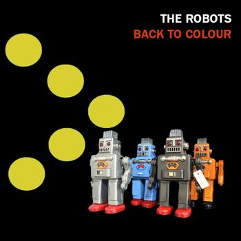 The Robots - Back To Colour