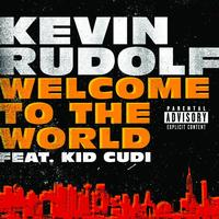 Kevin Rudolf - Welcome To The World (Explicit)