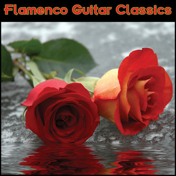 Flamenco Guitar Masters - Flamenco Guitar Classics