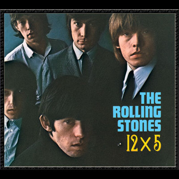 The Rolling Stones - 12 X 5 (Remastered)