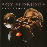 Roy Eldridge - Decidedly