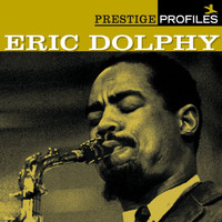 Eric Dolphy - Prestige Profiles:  Eric Dolphy