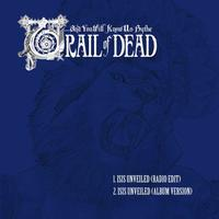 And You Will Know Us By The Trail Of Dead - Isis Unveiled