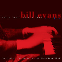 Bill Evans - Turn Out the Stars - The Final Village Vanguard Recordings June 1980