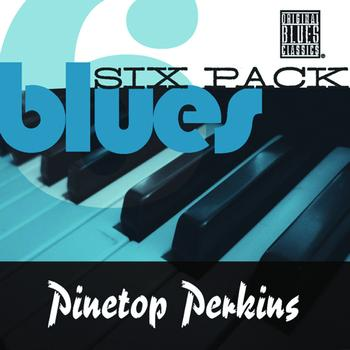 Pinetop Perkins - Blues Six Pack