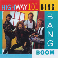 Highway 101 - Bing Bang Boom