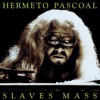 Hermeto Pascoal - Slaves Mass (Expanded)