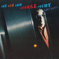 Gary Bartz - The Red And Orange Poems