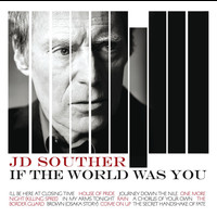 J.D. Souther - If The World Was You