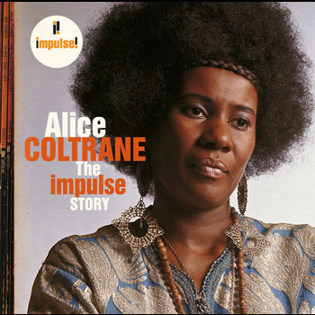 Alice Coltrane - The Impulse Story