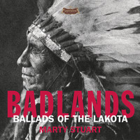 Marty Stuart - Badlands - Ballads Of The Lakota
