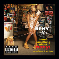 Remy Ma - There's Something About Remy-Based On A True Story