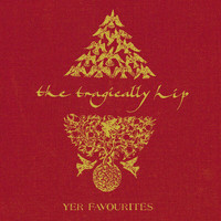 The Tragically Hip - Yer Favourites (Explicit)