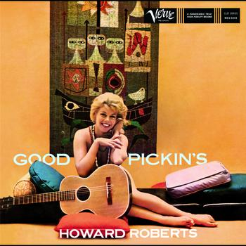 Howard Roberts - Good Pickin's