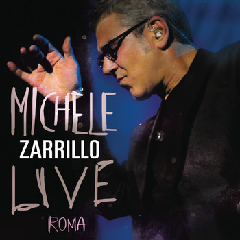 Michele Zarrillo - Live Roma