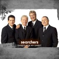 Searchers - Sweets For My Sweet