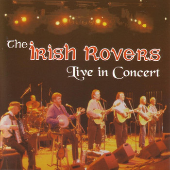 Irish Rovers - Live In Concert