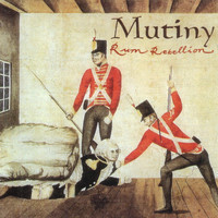 Mutiny - Rum Rebellion