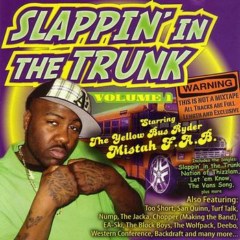Slappin' In The Trunk Presents - Slappin In The Trunk Volume 1 with Mistah F.A.B. (Explicit)