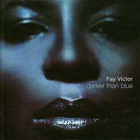 Fay Victor - Darker Than Blue