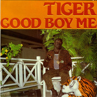Tiger - Good Boy Me