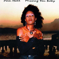 Pam Hall - Missing You Baby