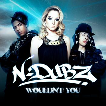 N-Dubz - Wouldn't You