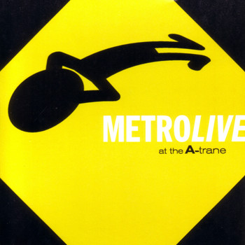 Metro - Live At The A-Trane