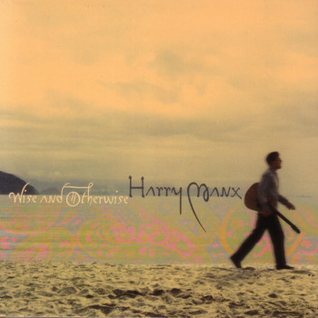 Harry Manx - Wise and Otherwise