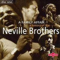 The Neville Brothers - A History Of The Neville Brothers - A Family Affair CD1