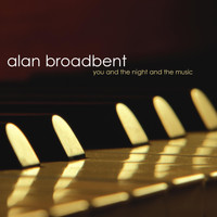 Alan Broadbent - You and the Night and the Music