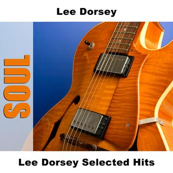 Lee Dorsey - Lee Dorsey Selected Hits