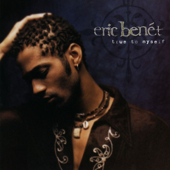 Eric Benét - True to Myself