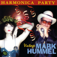 Mark Hummel - Harmonica Party - Vintage Mark Hummel