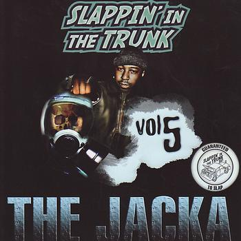 Slappin' In The Trunk Presents - Slappin' In The Trunk Volume 5 With The Jacka (Explicit)