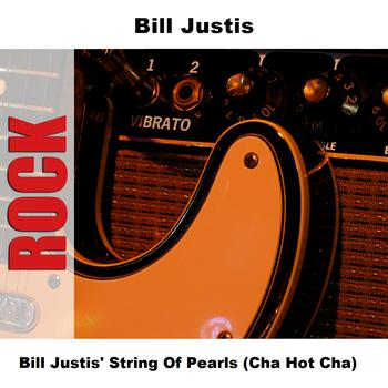 Bill Justis - Bill Justis' String Of Pearls (Cha Hot Cha)