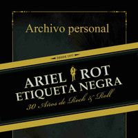 Ariel Rot - Archivo personal