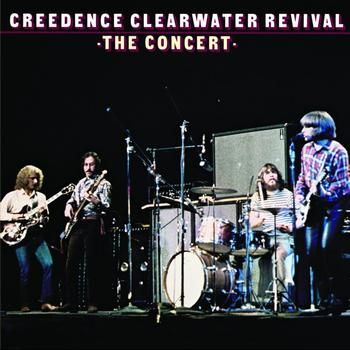 Creedence Clearwater Revival - The Concert (Live - 40th Anniversary Edition)