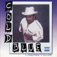 "Cold Blue - 4 - Ever Stuck ""N"" Da Game (Explicit)"