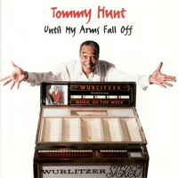 Tommy Hunt - Until My Arms Fall Off