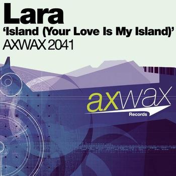 Lara - Island (Your Love Is My Island)