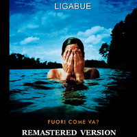Ligabue - Fuori come va? [Remastered Version]